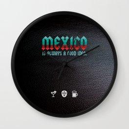 Mexico is Always a Good Idea. Wall Clock