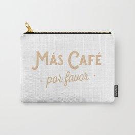 Mas Cafe Por Favor! Carry-All Pouch