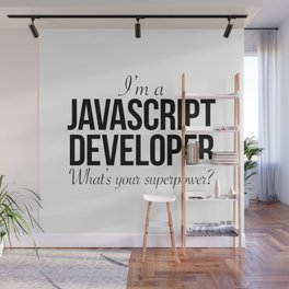 I'm a javascript developer. What's your superpower? Wall Mural