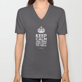 Keep Calm And Send Everything To Hell Unisex V-Neck