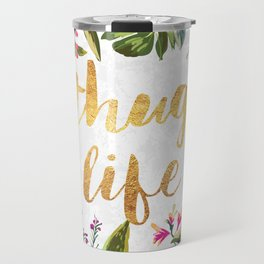 Thug Life - white version Travel Mug
