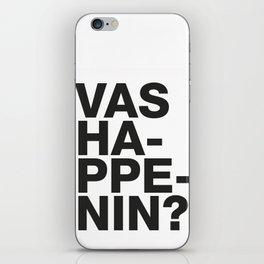 Vas happenin? iPhone Skin