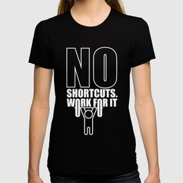 Lab No. 4 - No Shortcuts Work For It Gym Motivational Quotes Poster T-shirt