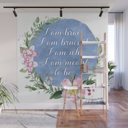 I Am Brave, I Am Bruised Wall Mural
