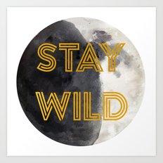 Stay Wild (Moon) Art Print