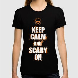 FUNNY HALLOWEEN KEEP CALM AND SCARY ON SKULL T-shirt