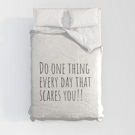 Do one thing every day that scares you, Life quote Comforters