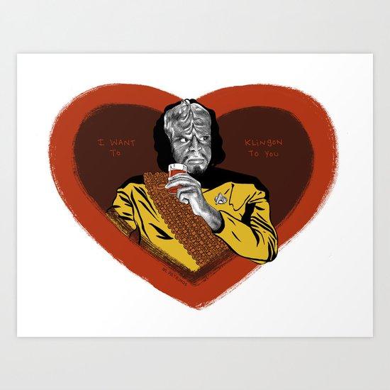 "Star Trek Valentine - ""I want to Klingon to you."" Art Print"