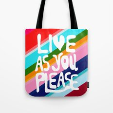 Live as you Please Tote Bag