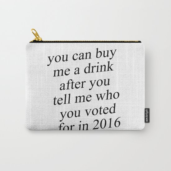 You Can Buy Me a Drink After You Tell Me Who You Voted for in 2016 by sallygr4