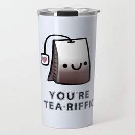 You're Tea-Riffic Travel Mug