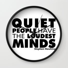 Quiet People have the Loudest Minds | Typography Introvert Quotes White Version Wall Clock