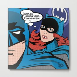 #superheroproblems Men Don't Listen Metal Print