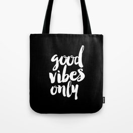 Good Vibes Only black and white monochrome typography poster design bedroom wall art home decor Tote Bag