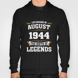 August 1944 74 the birth of Legends Hoody