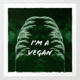 """""""I'M A VEGAN""""  Art Print"""