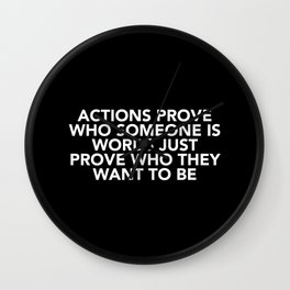 Actions Prove Who Someone Is Wall Clock