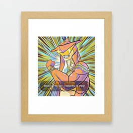 Don't Give up, I Believe in You! Framed Art Print