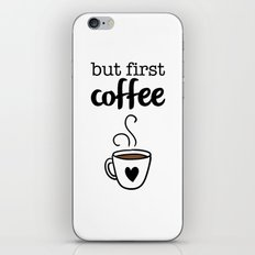 But First Coffee iPhone & iPod Skin