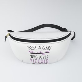 Just A Girl Who Loves Piccolo   Piccolo Player Fanny Pack