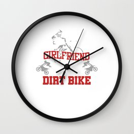Funny Dirt Bike Motorcycle Dirt Rider FMX I Have A Girlfriend Motocross Gifts Wall Clock