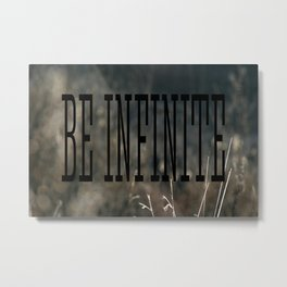 Be Infinate Metal Print