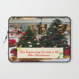 It's Beginning to Cost a Lot Like Christmas Laptop Sleeve
