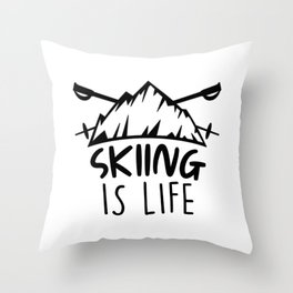 Skier Skiing Is my life Skiing Throw Pillow