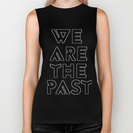 We are the past Biker Tank