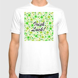 Irish Luck: Happy St. Paddy's Day T-shirt
