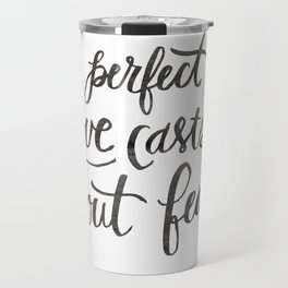 Perfect Love Casts Out Fear Travel Mug