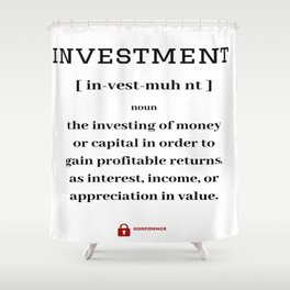 The definition of investment Shower Curtain