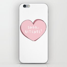 Shoo,Bitches! Cute Pink Heart Graphic iPhone Skin