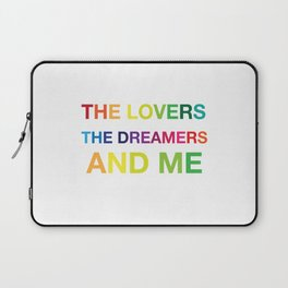 The Lovers, The Dreamers, and Me Laptop Sleeve