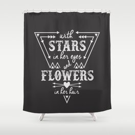 Stars in Her Eyes Flowers in Her Hair Shower Curtain