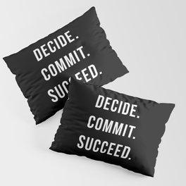 Decide Commit Succeed Motivational Gym Quote Pillow Sham