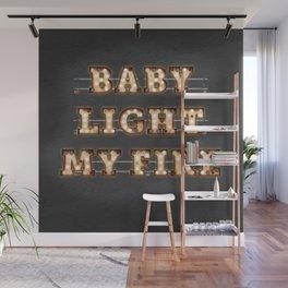 Baby light my fire Wall Mural