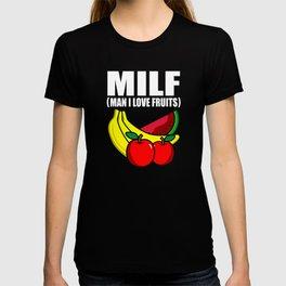 MILF Man i love Fruits Funny Men Saying Fun Pun T-shirt