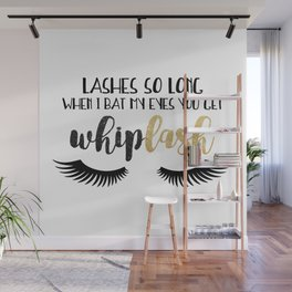 Lashes So Long When I Bat My Eyes You Get Whiplash Wall Mural