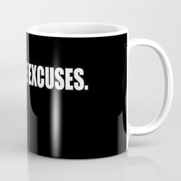 No more excuses Coffee Mug