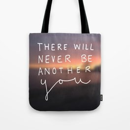 There Will Never Be Another You Tote Bag