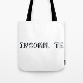 Incompl te Tote Bag