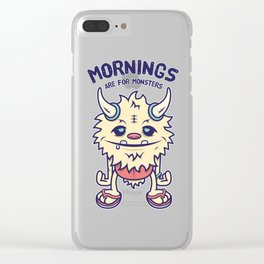 Mornings Are For Monsters Clear iPhone Case