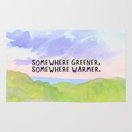 somewhere greener, somewhere warmer Rug