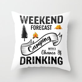 Weekend Forecast Camping With A Chance Of Drinking bw Throw Pillow