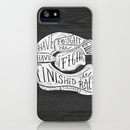 I have fought the good fight, I have finished the race.  iPhone Case