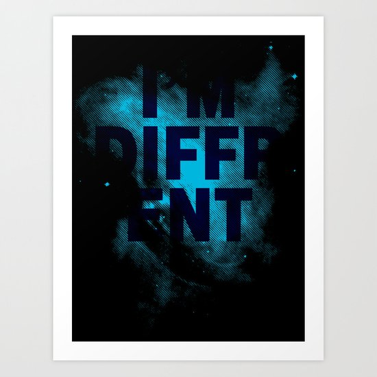 I'M Different Art Print