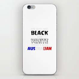 Life Isn't Just Black and White Also Australian iPhone Skin