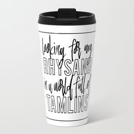 Looking for my Rhysand in a world full of Tamlins Travel Mug