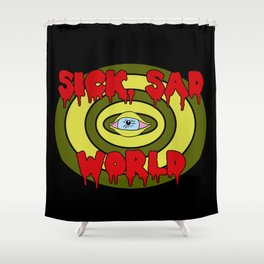 Sick Sad World Shower Curtain
